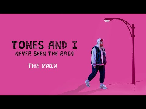 TONES AND I - NEVER SEEN THE RAIN (LYRIC VIDEO)