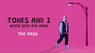 TONES AND I - NEVER SEEN THE RAIN (LYRIC)