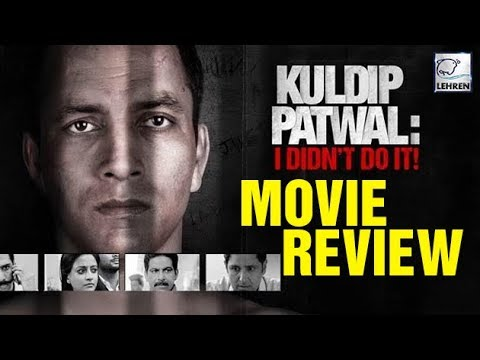 movie-review:-kuldip-patwal:-i-didn't-do-it!-|-deepak-dobriyal,-raima-sen-|-lehrentv