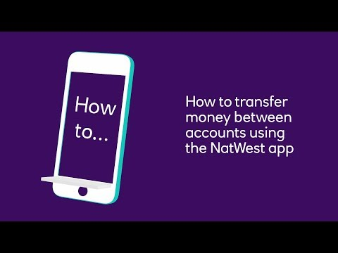 How To Transfer Money Between Accounts Using Your NatWest App | NatWest