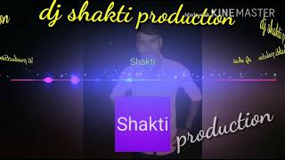 Mare zindegi dj shakti production