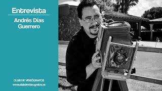 Hablando con Andrés Díaz Guerrero / Club de Videografos
