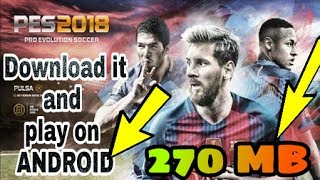 (270 Mb)How To Download And Play PES 2018 On Android