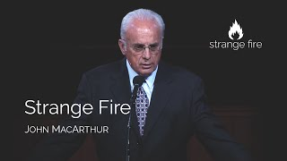 Strange Fire (John MacArthur) (Selected Scriptures)