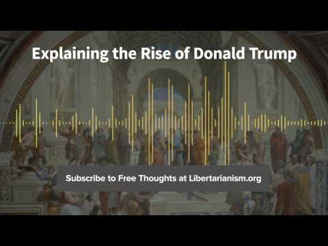 Episode 156: Explaining the Rise of Donald Trump (with Ben Domenech)