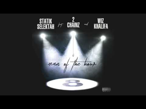 Statik Selekah - Man Of The Hour feat. 2 Chainz & Wiz Khalifa