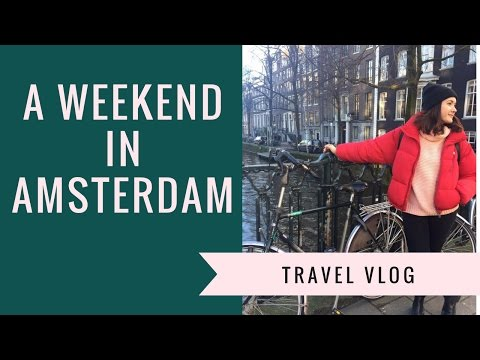 TRAVEL VLOG: A weekend in Amsterdam