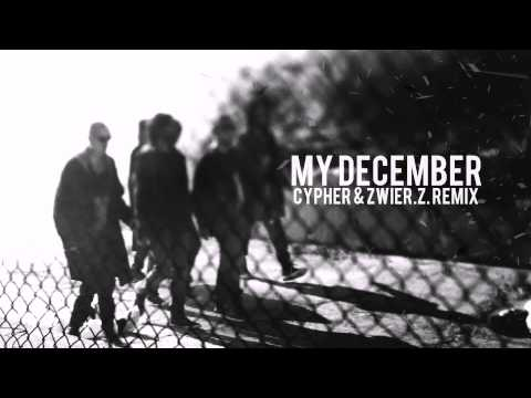 Linkin Park - My December (Cypher & zwieR.Z. Remix)