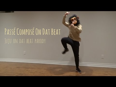 Passé Composé On Dat Beat - Chimptop (Juju On That Beat - Parody) [French Project]