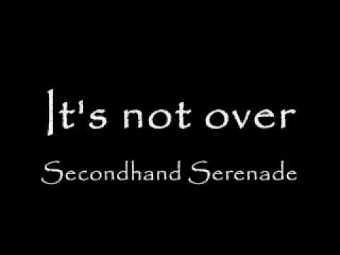 Secondhand Serenade - Its Not Over