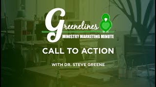 Greenelines  Ministry Marketing Minute | Call To Action