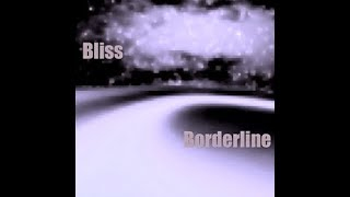 Bliss Borderline Full Album