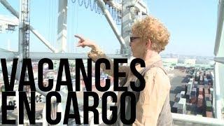 Mes vacances en Cargo