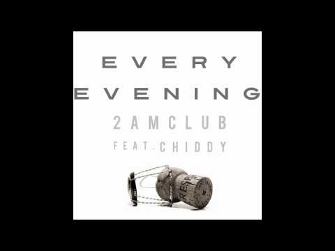 2AM Club - Every Evening feat. Chiddy