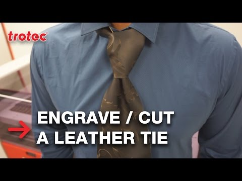 Leather Tie   Laser Cut and Engrave  Trotec
