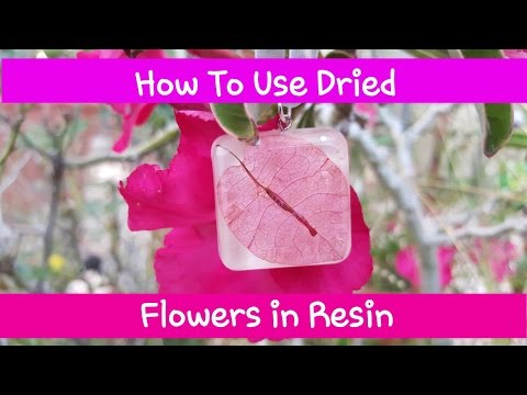 HOW TO ADD DRIED FLOWERS TO RESIN
