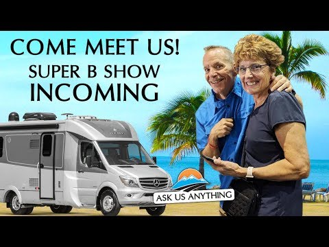 RV Lifestyle Ask Us Anything - Meet Us This Week at The Super B RV Show!