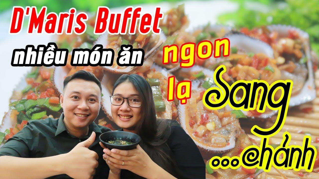Review D'Maris Buffet sang chảnh giá hợp lý !!! – Du Lịch Ăn Uống Sài Gòn