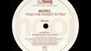 Morel - True (The Faggot Is You) (16B Mix)