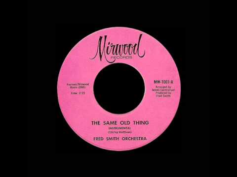 Fred Smith Orchestra - The Same Old Thing