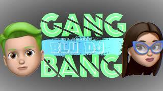 GANG BANG - LUCA Ft. DEBRA