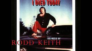 Rodd Keith - I Died Today