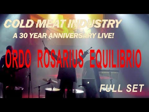 ORDO ROSARIUS EQUILIBRIO - LIVE @ COLD MEAT INDUSTRY 30 YEARS ANNIVERSARY - 2017