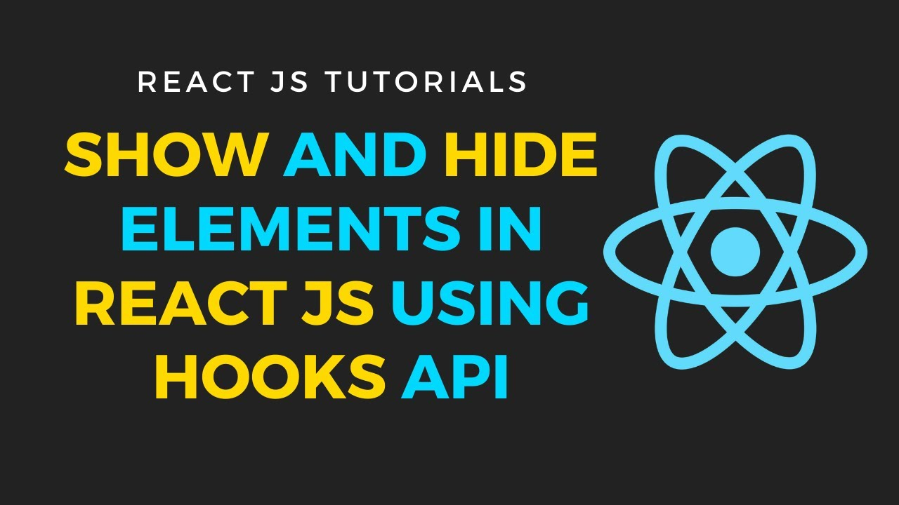 React Js - Show and Hide Elements Based on Component State using Hooks API (useState)