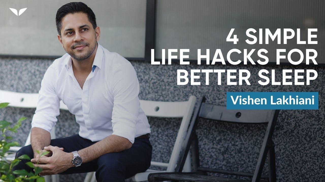 4 Life Hacks You Need For More Efficient Sleep | Vishen Lakhiani