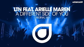 LTN feat. Arielle Maren - A Different Side Of You (Original Mix) [OUT NOW]