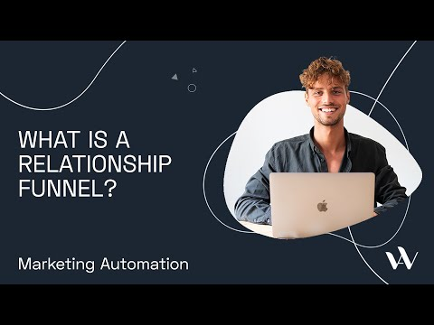 What Is A Relationship Funnel? How You Can Build Your Own Relationship Funnel In 9 Steps.