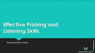Effective Probing and Listening Skills