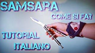 + SAMSARA + Coltello a farfalla trick ||Tutorial Italiano||  [Balisong] ||