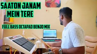 Saaton Janam Mein Tere | Banjo Octapad Mix | Cover by Himanshu Kapse |