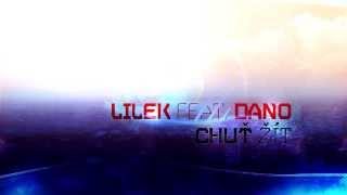 Download Lilek ft. Dano - Chuť žít MP3 song and Music Video