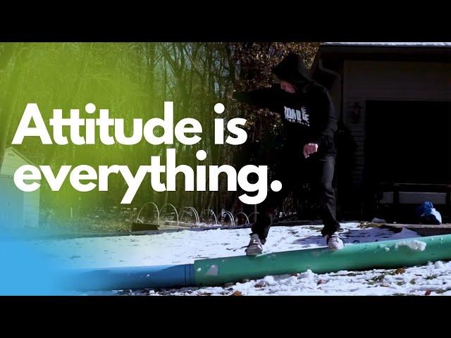 Attitude is everything. – Skidz GrindPlates