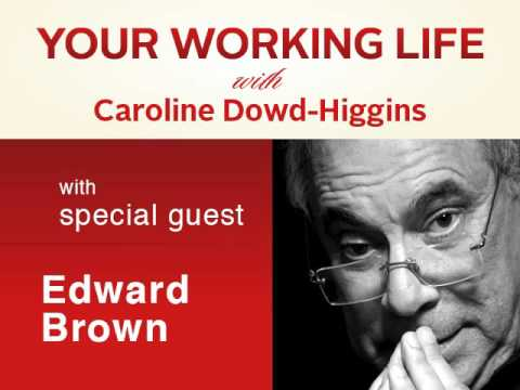 Your Working Life with Edward Brown