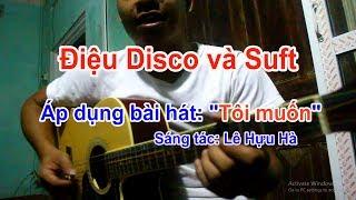 Tôi Muốn st Lê Hựu Hà [ guitar điệu Disco và Suft ]