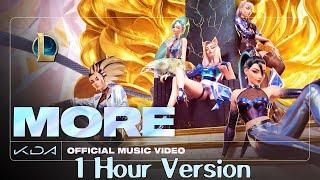 League of Legends KDA MORE 1 Hour   K/DA MORE 1 Hour ft. Madison Beer (G)I-DLE Lexie Liu Jaira Burns