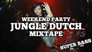 WEEKEND PARTY JUNGLE DUTCH | MIXTAPE | SUPERBASS | DJ MS