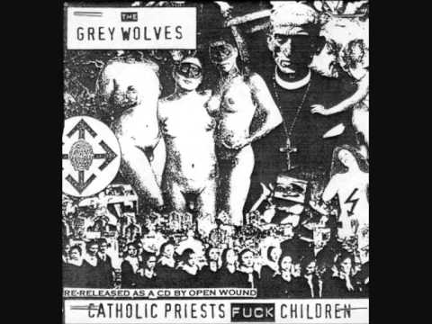 The Grey Wolves - Catholic Priests Fuck Children (full album