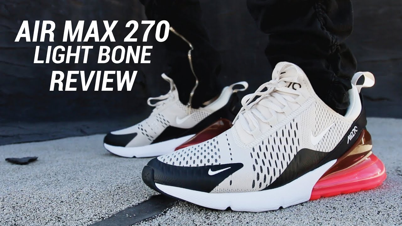 NIKE AIR MAX 270 LIGHT BONE REVIEW