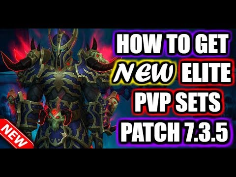 How To Get The New Elite Pvp Gear Sets In Wow Legion 7 3 5 Youtube