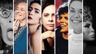 Elis Regina, Rita Lee, Cassia Eller, Gal Costa, Marisa Monte, Zizi Possi, Elza Soares