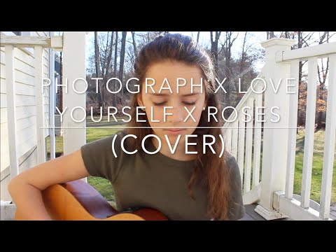 Photograph X Love Yourself X Roses Mashup (Cover)