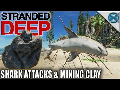 Stranded Deep | Shark Attack & Mining Clay | Let's Play Stranded Deep Gameplay | S07E09