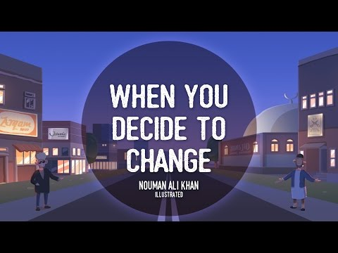 When You Decide to Change | Nouman Ali Khan | illustrated | Sutitled