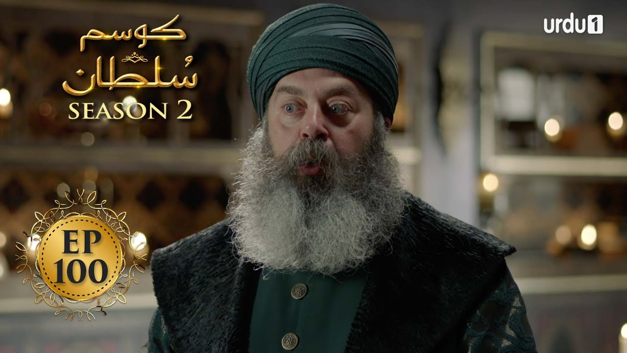 Download Kosem Sultan | Season 2 | Episode 100 | Turkish Drama | Urdu Dubbing | Urdu1 TV | 06 June 2021