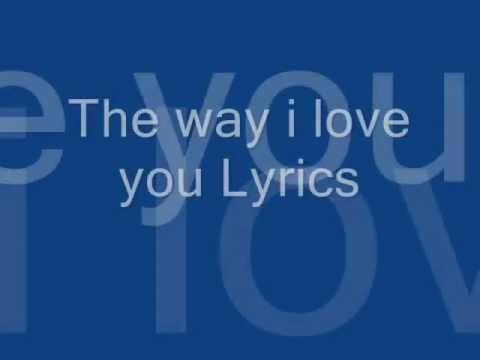 Lyrics The way that I love you
