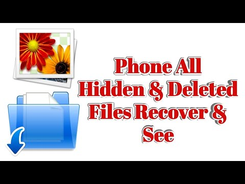 How To Recover & See Hidden Files &  Permanently Deleted File For Phone 2020